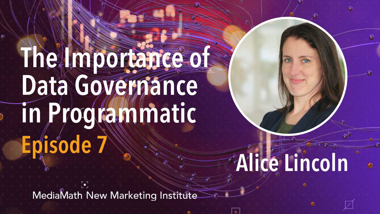 The Importance of Data Governance in Programmatic – Ep. 7