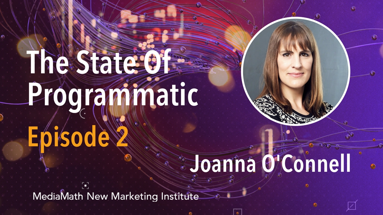 The State of Programmatic Marketing with Joanna O'Connell – Ep. 2