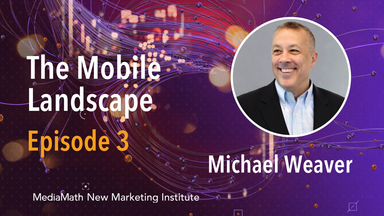 The Mobile Landscape with Michael Weaver – Ep.3